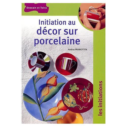 Photo INITIATION AU DECORS SUR PORCELAINE - DE - achat livres-peinture-sur-porcelaine en ligne avec Cigale et Fourmi