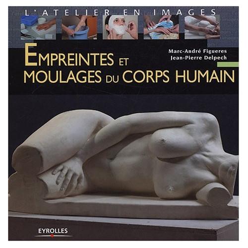 Photo EMPREINTES ET MOULAGES DU CORPS HUMAIN - achat livres en ligne avec Cigale et Fourmi