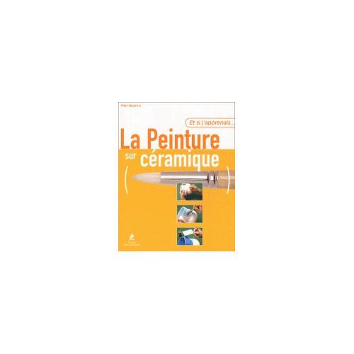 Photo ET SI J'APPRENAIS LA PEINTURE SUR CERAMI - achat livres-sur-l-email-ceramique en ligne avec Cigale et Fourmi