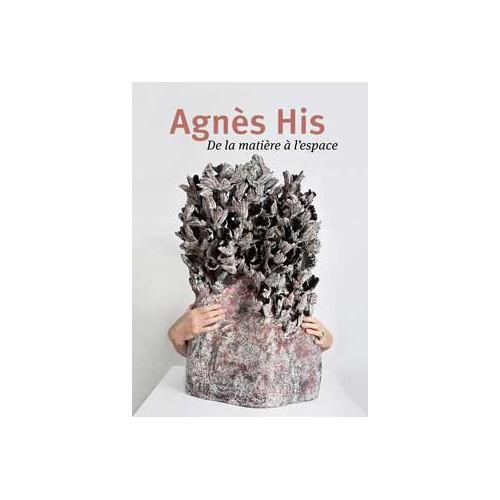 Photo AGNES HIS : DE LA MATIERE A L'ESPACE - achat livres-poterie-et-ceramique en ligne avec Cigale et Fourmi