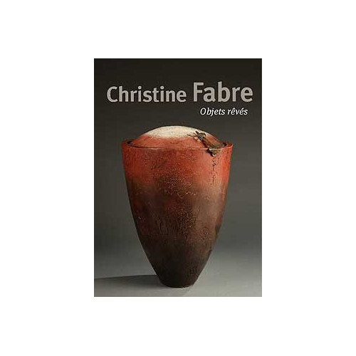 Photo CHRISTINE FABRE - OBJETS REVES - achat livres-poterie-et-ceramique en ligne avec Cigale et Fourmi