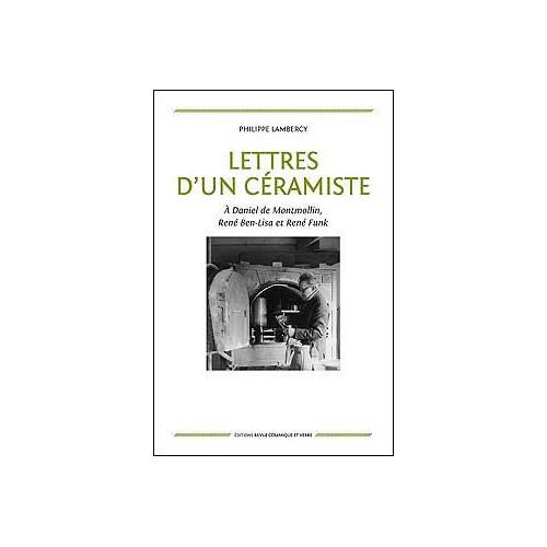 Photo LETTRES D'UN CERAMISTE - PHILIPPE LAMBERCY - achat livres-poterie-et-ceramique en ligne avec Cigale et Fourmi