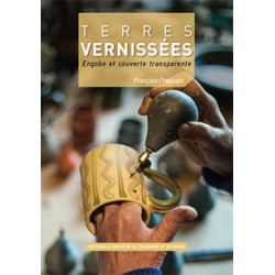 TERRES VERNISSEES - ENGOBES ET COUVERTE TRANSPARENTE