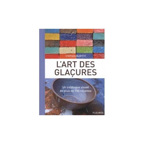 L'ART DES GLACURES - FLEURUS - Livres sur l'émail céramique - Cigale et Fourmi