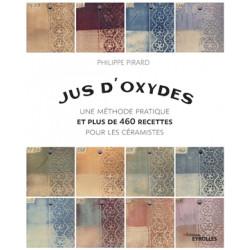JUS D'OXYDES - 400 RECETTES POUR LES CERAMISTES