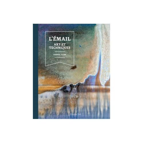 L'ÉMAIL : ART ET TECHNIQUES - Livres sur le travail de la terre - Cigale et Fourmi