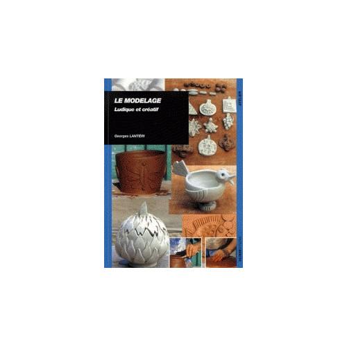 Photo LE MODELAGE LUDIQUE ET CREATIF-ULISSEDIT - achat livres-sur-le-travail-de-la-terre en ligne avec Cigale et Fourmi