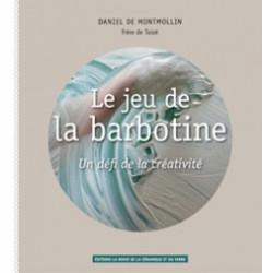 LE JEU DE LA BARBOTINE - DANIEL DE MONTMOLLIN