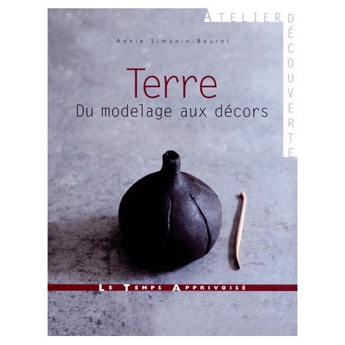 Photo TERRE DU MODELAGE AU DECOR - achat livres-sur-le-travail-de-la-terre en ligne avec Cigale et Fourmi