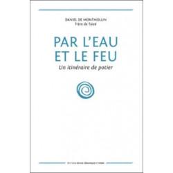PAR L'EAU ET LE FEU - DANIEL DE MONTMOLL - Livres sur l'émail céramique - Cigale et Fourmi