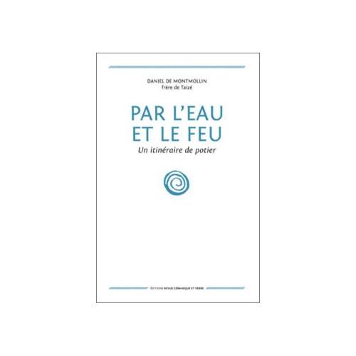 Photo PAR L'EAU ET LE FEU - DANIEL DE MONTMOLL - achat livres-sur-l-email-ceramique en ligne avec Cigale et Fourmi