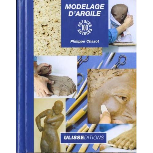 Photo MODELAGE D'ARGILE - 100 ASTUCES - ULISSE - achat livres-sur-le-travail-de-la-terre en ligne avec Cigale et Fourmi